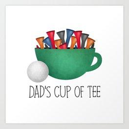 Dad's Cup Of Tee Art Print