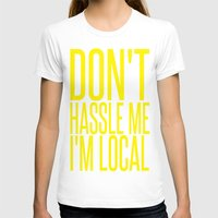 bill murray T-shirts featuring Don't Hassle Me I'm Local  |  Bill Murray by Silvio Ledbetter