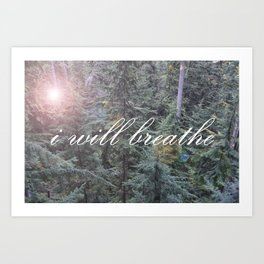 i will breathe Art Print