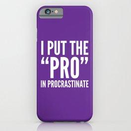 I PUT THE PRO IN PROCRASTINATE (Purple) iPhone Case