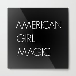 American Girl Magic American Woman Gift Metal Print