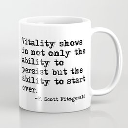 The ability to start over - F. Scott Fitzgerald quote Coffee Mug