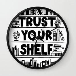 Trust Your Shelf Wall Clock