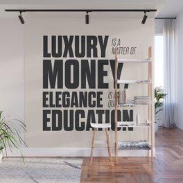 Sacha Guitry, inspirational quote, classy gentleman luxury & money, elegance & education, politeness Wall Mural