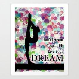 Gymnastics Live Your Dream Design Art Print