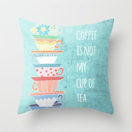 Not My Cup Throw Pillow