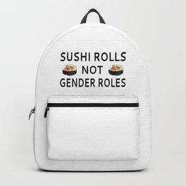 Sushi Rolls Not Gender Roles Backpack