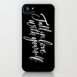 Fall in Love with Yourself iPhone Case