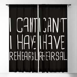I Can't I Have Rehearsal Blackout Curtain