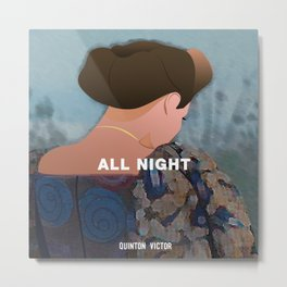 ALL NIGHT Metal Print