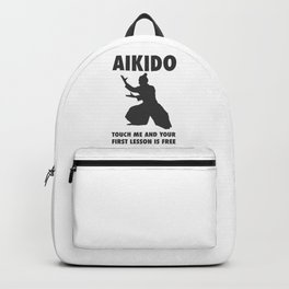 AIKIDO TOUCH ME AND YOUR FIRST LESSON IS FREE Backpack