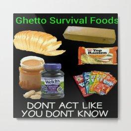 Ghetto Survival Foods Metal Print