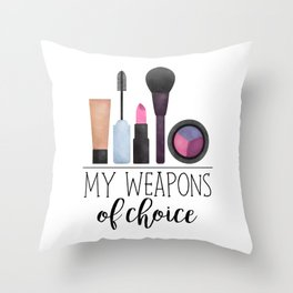 My Weapons Of Choice  |  Makeup Throw Pillow