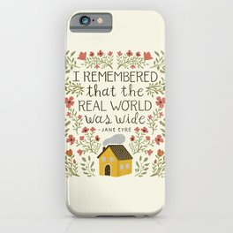 "Jane Eyre ""World Was Wide"" Quote iPhone Case"