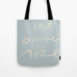 Une bonne vibe Tote Bag
