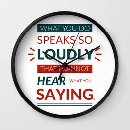Lab No. 4 What You Do Speaks Ralph Waldo Emerson Life Motivational Quotes Wall Clock