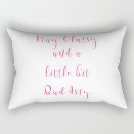 Stay Classy and a Little Bit Bas Assy Rectangular Pillow