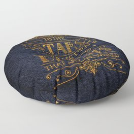 To the stars who listen Floor Pillow