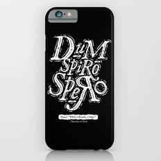 Dum Spiro Spero Slim Case iPhone 6s