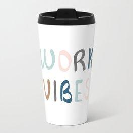 Spreading work vibes Travel Mug