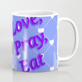 Love, Pray, Eat! Coffee Mug