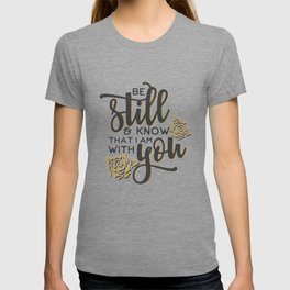 INSPIRATIONAL CHRISTIAN BIBLE VERSE design - BE STILL T-shirt