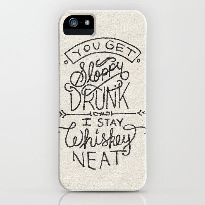 ...I Stay Whiskey Neat iPhone Case