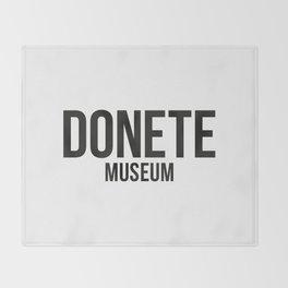 DONETE MUSEUM logo text design in black&white Throw Blanket