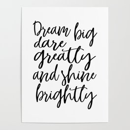 MOTIVATIONAL Poster, Dream Big, Dare Greatly, And Shine Brightly,Inspirational Quote,Nursery Decor,K Poster