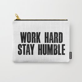Work Hard Stay Humble Black and White Letterpress Poster Office Decor Tee Shirt Carry-All Pouch