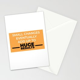 Small Changes Eventually Add Up To Huge Results Stationery Cards