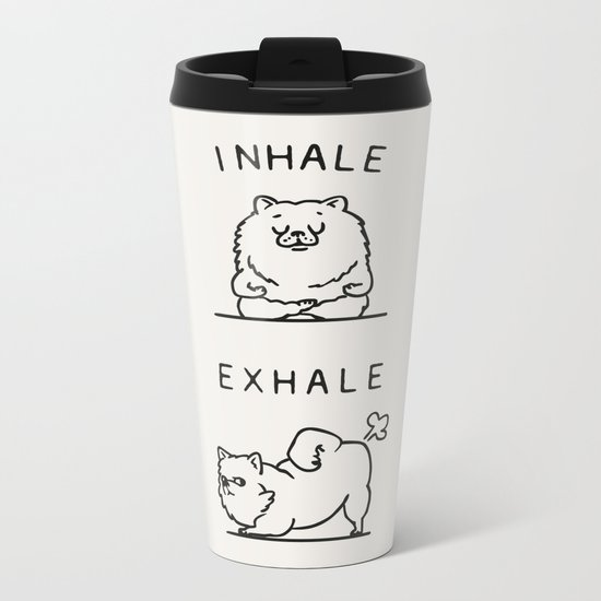 Inhale Exhale Pomeranian Metal Travel Mug