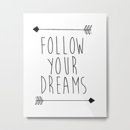 Follow Your Dreams Wall Decal Quote- Boho Bedroom Decor Metal Print