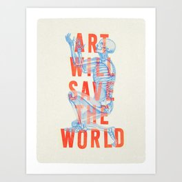 Art Will Save The World Art Print