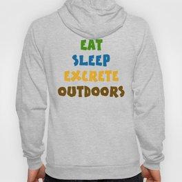Eat Sleep Excrete Outdoors Hoody
