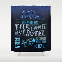 stephen king Shower Curtains featuring The World Was The Overlook Hotel - Stephen King Quote by Evie Seo