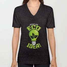 What An Eco Idea Funny Earth Day Unisex V-Neck