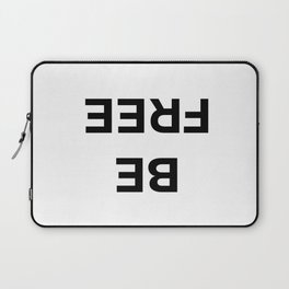 Be Free and just be do laugh cry and see Laptop Sleeve