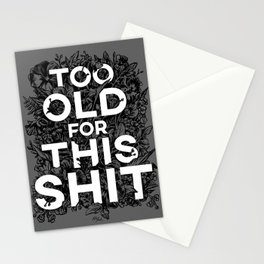 Too Old for This - Gray Stationery Cards