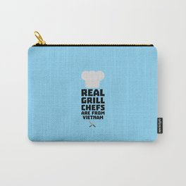 Real Grill Chefs are from Vietnam T-Shirt D4v51 Carry-All Pouch