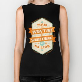 A MAN WHO WON'T DIE FOR SOMETHING IS NOT FIT TO LIVE Biker Tank