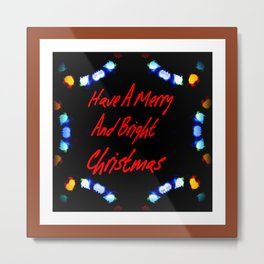 Have A Merry And Bright Christmas Metal Print