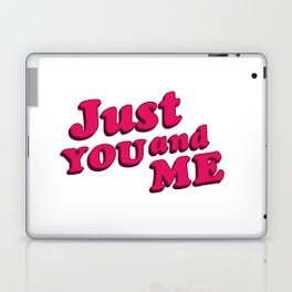 Just You and Me Typographic Statement Design Laptop & iPad Skin