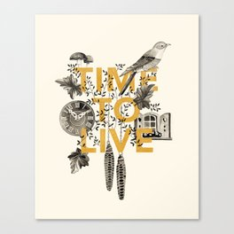 Time to live Canvas Print