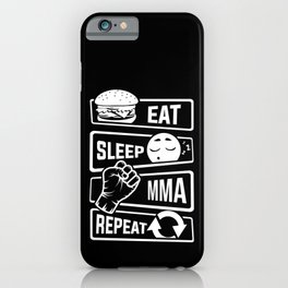 Eat Sleep MMA Repeat - Mixed Martial Arts Fighter iPhone Case