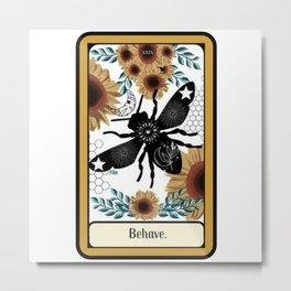 Behave Bee Hive Bumblebee Tarot Metal Print