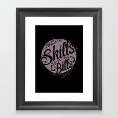 Skill To Pay The Bills Framed Art Print