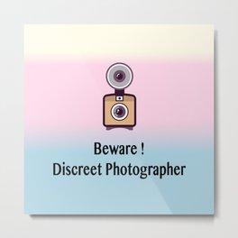 Beware, discreet photographer Metal Print