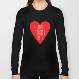 Love Trumps Hate Long Sleeve T-shirt