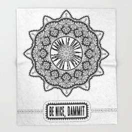 Karma is Only a B**ch if You Are - Be Nice, D***it - Mandala in Black & White Throw Blanket